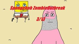 spongebob zombie Outbreak 3/13