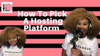 How To Pick A Hosting Platform