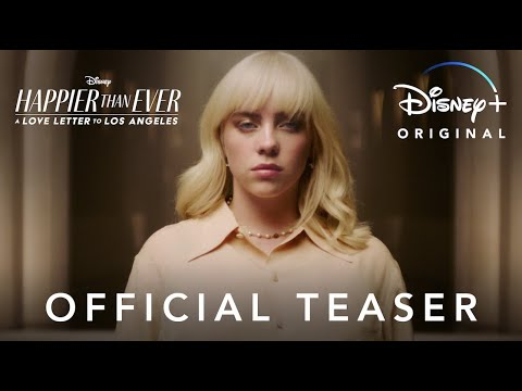 Happier Than Ever: A Love Letter to Los Angeles | Official Teaser | Disney+