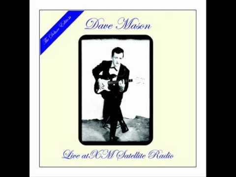 Dave Mason - World In Changes (Live On XM Satellite Radio)