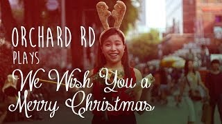 Orchard Rd plays We Wish You a Merry Christmas