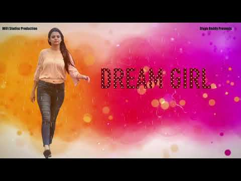 Dream Girl  First Look  Motion Poster  Latest Short Film 2018
