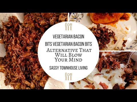 Vegetarian Bacon Bits Alternative That Will Blow Your Mind