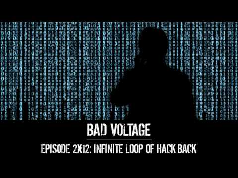 Bad Voltage 2x12: Infinite Loop of Hack Back