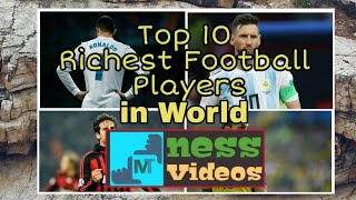 Top 10 Richest Football Players 2018 | FIFA World Cup | Football| Latest Report