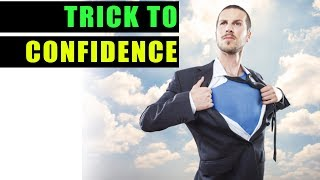 TRICK TO CONFIDENCE!!! One Single Easy Lifehack for Confidence