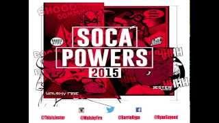 SOCA POWERS 2015 [Ryan Sayeed x Walshy Fire x Barrie Hype x Jester]