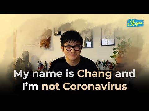 My Name Is Chang And I Am Not Coronavirus | Yuvaa