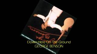 George Benson - DOWN HERE ON THE GROUND (Live)