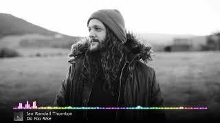 Ian Randall Thornton - Do You Rise