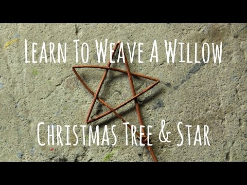 Learn To Weave A Willow Christmas Tree & Star