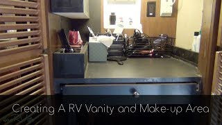 Creating a RV Vanity and Make up Area