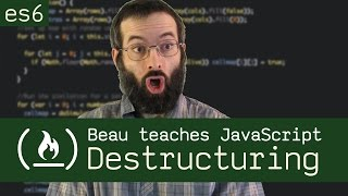 Destructuring in ES6 - Beau teaches JavaScript
