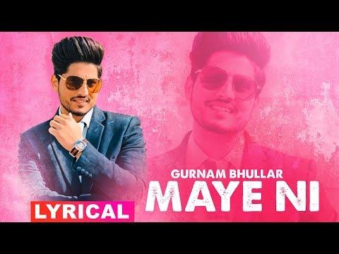 Maye Ni (Lyrical Video) | Gurnam Bhullar | Sonam Bajwa | Latest Punjabi Songs 2019 | Speed Records