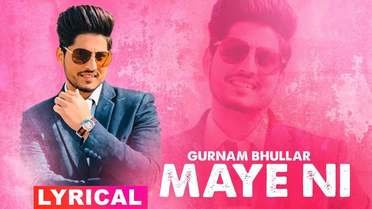 Maye Ni Lyrical Video Gurnam Bhullar Sonam Bajwa Latest
