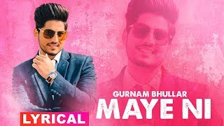 Maye Ni (Lyrical )   Gurnam Bhullar   Sonam Bajwa   Latest Punjabi Songs 2019   Speed Records