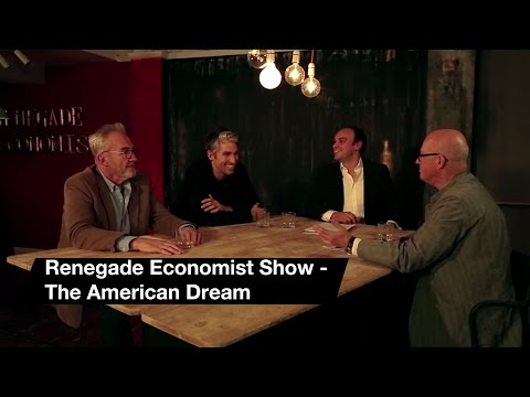 Renegade Economist Show: The American Dream