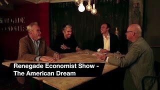 Renegade Economist Show: The American Dream