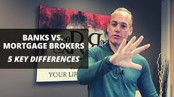 Banks vs. Mortgage Brokers: 5 Key Differences