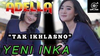 Download lagu TAK IKHLASNO (Cipt.Happy asmara) - YENI INKA  - OM ADELLA Live Tambak boyo Tuban 2020