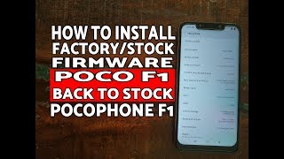 How to : Poco F1 Install Factory Firmware; Pocophone F1 Back to Stock