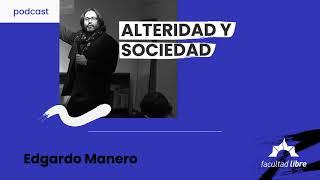 Alteridad y sociedad   Edgardo Manero