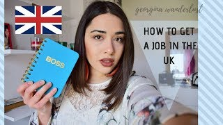 How to get a job in the UK || Georgina Wanderlust