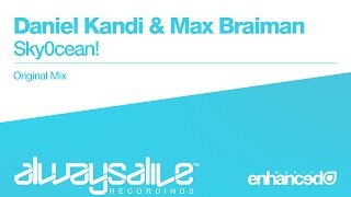 Daniel Kandi & Max Braiman - Sky0cean! (Original Mix) [OUT NOW]