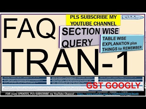 FAQs GST TRAN 1 , TRANSITIONAL PROVISIONS , TRAN-1 Condition