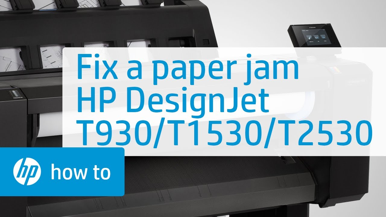 Clearing a Paper Jam on the HP DesignJet T930,T1530, and T2530 Printer  Series | HP DesignJet | HP