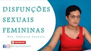Disfunção Sexual Feminina - Dra Andressa Guanais - Ergon Litoral