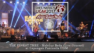 The Finest Tree - Melebur Beda (Live Concert) Dies Natalis UGM ke-68 Mp3