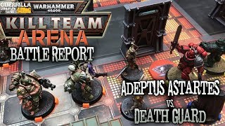 Warhammer 40,000: Kill Team Arena Battle Report - Ep 01 - Adeptus Astartes vs. Death Guard