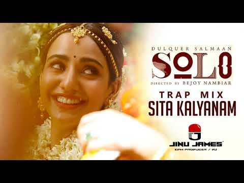Sita Kalyanam Trap Mix | Solo | Dulquer Salmaan, Neha Sharma | Jinu James Remix