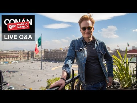 "LIVE Q&A: ""Conan Without Borders: Made In Mexico"""