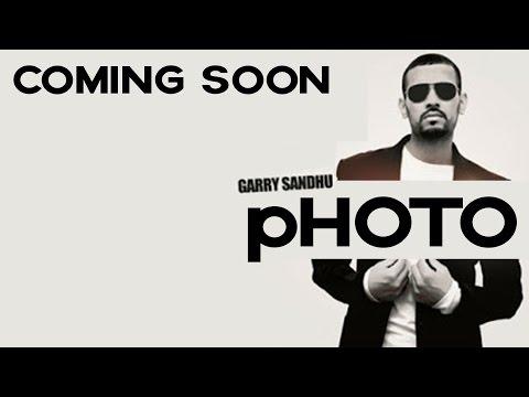 Garry Sandhu | Photo | Full Song Coming Soon