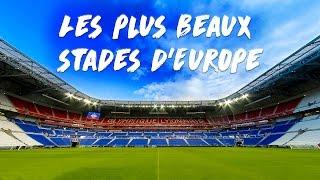 LES PLUS BEAUX STADES D'EUROPE !