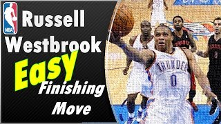 Russell Westbrook Contested & Contact Layups Tutorial - Add this to your game today!
