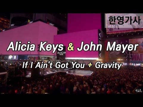 [한영가사] 앨리샤 키스 & 존 메이어 - If I ain't got you + Gravity
