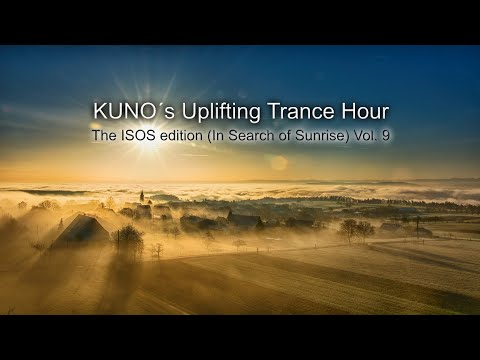 ♫ KUNO´s Uplifting Trance Hour - The ISOS Edition (In Search Of Sunrise) Vol. 9 I Best Of I Top ISOS