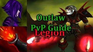 Ω Sativ | Legion Outlaw Rogue PvP Guide - [7.0.3] (Talents, Rotations, Abilities and More)