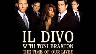 IL DIVO Feat.  TONI BRAXTON - The Time Of Our Lives