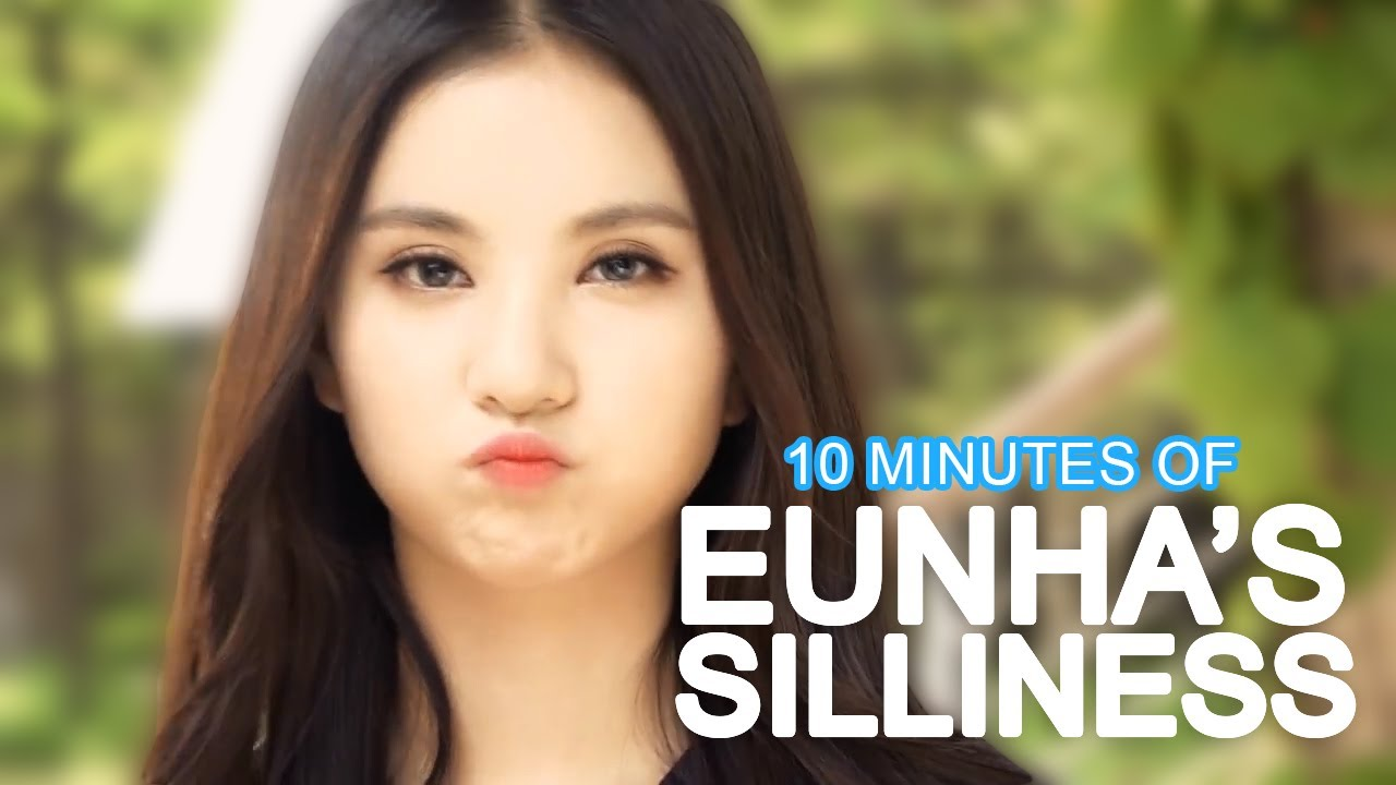 10 MINUTES OF EUNHA'S SILLINESS