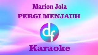 Pergi Menjauh Marion Jola Karaoke Lirik Instrumental