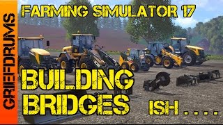 We're going to build a bridge - Farming simulator 17 Gameplay with Drums and Base