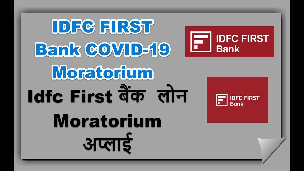 Idfc First Bank Covid 19 Moratorium How To Apply Idfc First Bank Moratorium Technow India Youtube
