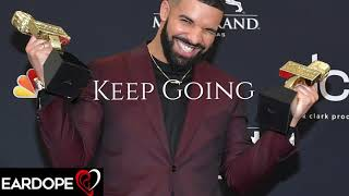 Drake - Keep Going *NEW SONG 2019*
