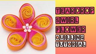 Teardrop Swirl Quilling flower tutorial