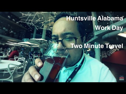 My Huntsville Alabama Work Day - Two Minute Travel