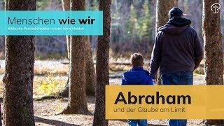 Abraham und der Glaube am Limit - Menschen wie wir - Maiko Müller